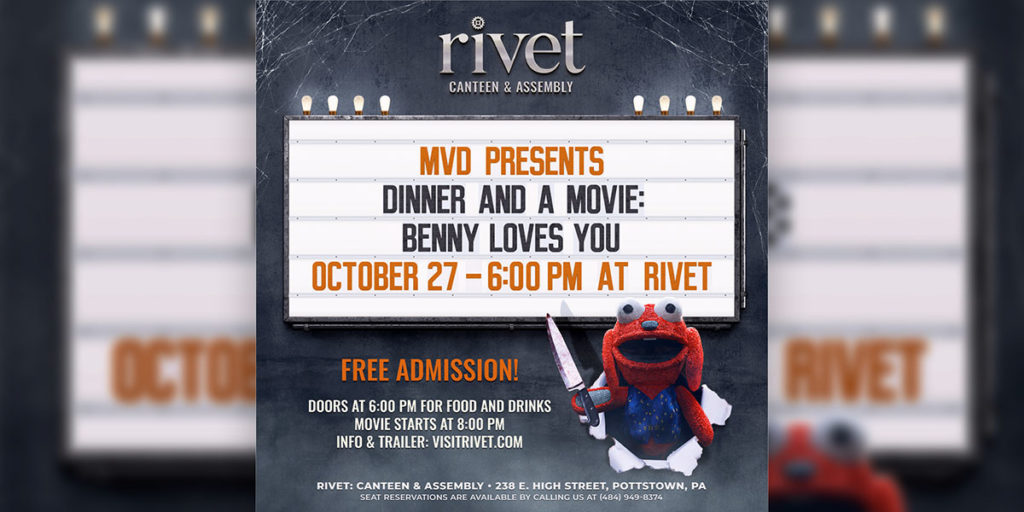 MVD Presents: Dinner & A Movie (Halloween Edition): 'Benny Loves You' on October 27 at 6:00 PM at Rivet: Canteen & Assembly in Pottstown, PA. Free Admission! Movie starts promptly at 8:00 PM.